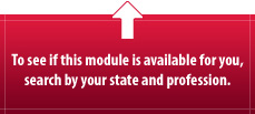 To see if this module is available for you search by your state and profession